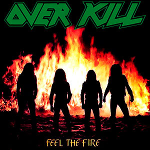 OVER KILL - Feel the Fire