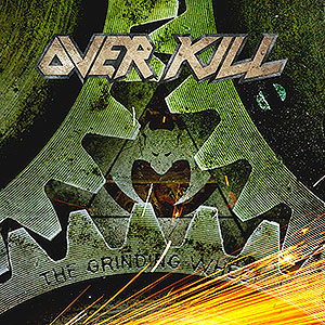 OVER KILL - The Grinding Wheel