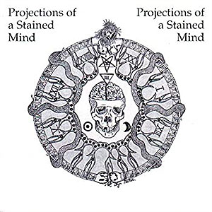 PROJECTIONS OF STAINED MIND - v/a