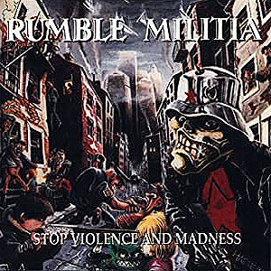 RUMBLE MILITIA - Stop Violence and Madness
