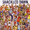 SHACKLED DOWN - The Crew
