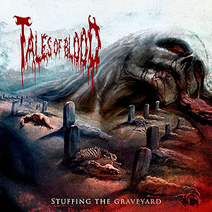 TALES OF BLOOD - Stuffing the Graveyard
