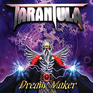 TARANTULA - Dream Maker
