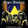 TIGER JUNKIES - D-beat Street Rock n Rollers