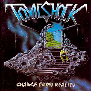 TOXIC SHOCK (ger) - Change from Reality