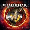 VHÄLDEMAR - Metal of the World