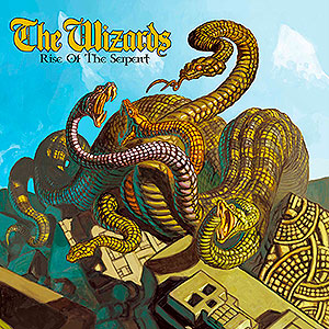 WIZARDS, THE - Rise of the Serpent